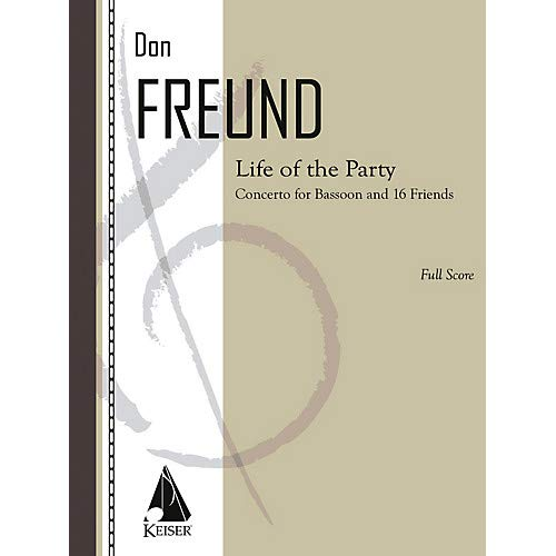 Life of the Party (Concerto for Bassoon and 16 Friends) LKM Music Series Composed by Don Freund